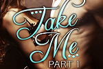Take Me: Part one